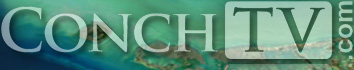 ConchTV.com - Bringing Florida Keys Videos to you 24/7